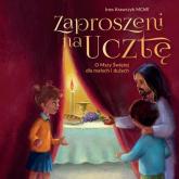 Zaproszeni na ucztę O Mszy Świętej dla małych i dużych - Ines Krawczyk | mała okładka