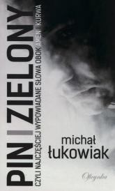 Pin i zielony - Michał Łukowiak | mała okładka