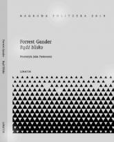 Bądź blisko - Forrest Gander | mała okładka