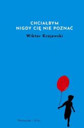 Chciałbym nigdy cię nie poznać - Wiktor Krajewski | mała okładka