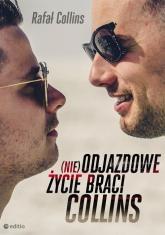 (nie)Odjazdowe życie braci Collins - Rafał Collins | mała okładka