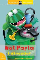 Czytamy bez mamy Kot Papla i dinozaur - Joanna Krzyżanek | mała okładka