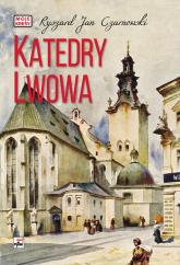 Katedry Lwowa - Czarnowski Ryszard Jan | mała okładka