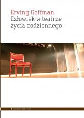 Człowiek w teatrze życia - Erving Goffman | mała okładka