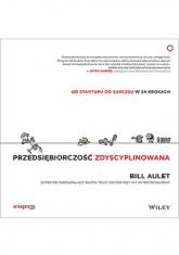 Przedsiębiorczość zdyscyplinowana. Od startupu do sukcesu w 24 krokach - Bill Aulet | mała okładka