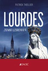 Lourdes Ziemia uzdrowień - Patrick Theillier | mała okładka