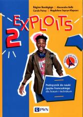 Exploits 2 Podręcznik do nauki języka francuskiego Liceum technikum - Boutege Regine, Bello Alessandra, Poirey Carole, Supryn-Klepcarz Magdalena | mała okładka