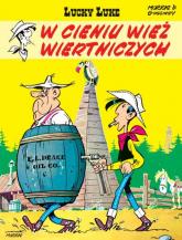 Lucky Luke W cieniu wież wiertniczych - Morris, Goscinny Rene | mała okładka