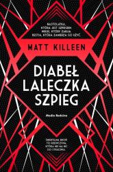 Diabeł, laleczka, szpieg - Matt Killeen   mała okładka