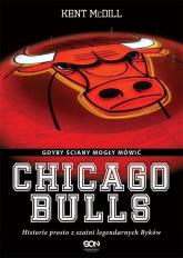 Chicago Bulls Gdyby ściany mogły mówić - Kent McDill | mała okładka