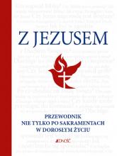 Z Jezusem Przewodnik nie tylko po sakramentach w doroslym życiu - Hubert Wołącewicz | mała okładka