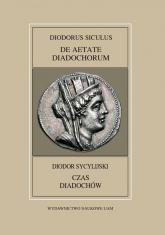 Fontes Historiae Antiquae XLVIII: Diodorus Siculus, De Aetate Diadochrum - Pawlaczyk Anna, Mrozewicz Leszek   mała okładka