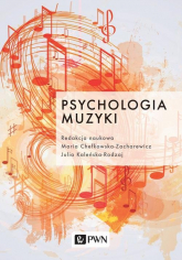 Psychologia muzyki - Chełkowska-Zacharewicz Maria, Kaleńska-Rodzaj Julia | mała okładka