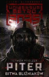 Uniwersum Metro 2035 Piter Bitwa bliźniaków - Szymun Wroczek | mała okładka