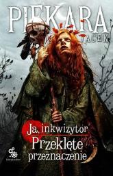 Ja inkwizytor. Przeklęte przeznaczenie - Jacek Piekara | mała okładka