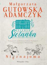 Osiedle Sielanka Nieznajoma - Małgorzata Gutowska-Adamczyk | mała okładka