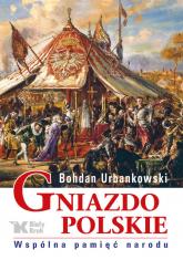 Gniazdo polskie Wspólna pamięć narodu - Bohdan Urbankowski | mała okładka
