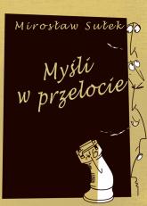 Myśli w przelocie - Mirosław Sułek | mała okładka
