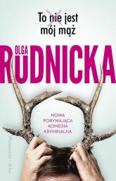 To nie jest mój mąż - Olga Rudnicka | mała okładka