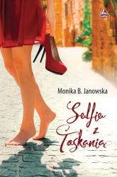 Selfie z Toskanią - Janowska Monika B. | mała okładka