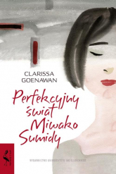 Perfekcyjny świat Miwako Sumidy - Clarissa Goenawan   mała okładka