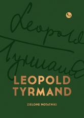 Zielone notatniki Zielone notatniki - Leopold Tyrmand | mała okładka