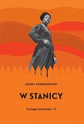 W stanicy Trylogia ukraińska 2 - Józef Łobodowski | mała okładka