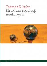 Struktura rewolucji naukowych - Thomas Kuhn | mała okładka