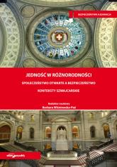 Jedność w różnorodności Społeczeństwo otwarte a bezpieczeństwo Konteksty szwajcarskie - (red.) Barbara Wiśniewska-Paź | mała okładka