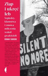 Złap i ukręć łeb Szpiedzy, kłamstwa i zmowa milczenia wokół gwałcicieli - Ronan Farrow | mała okładka