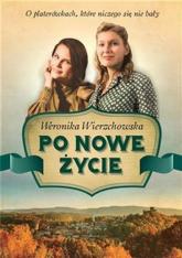 Po nowe życie - Weronika Wierzchowska | mała okładka