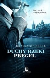 Duchy Rzeki Pregel - Krzysztof Beśka | mała okładka