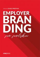 Employer branding po polsku - Urszula Zając-Pałdyna | mała okładka