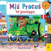 Miś Pracuś W pociągu - Benji Davies | mała okładka