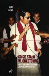 Co się stało w Jonestown? Sekta Jima Jonesa i największe zbiorowe samobójstwo - Jeff Guinn | mała okładka