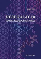 Deregulacja sektora telekomunikacyjnego - Renata Śliwa | mała okładka