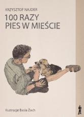 100 razy pies w mieście - Krzysztof Najder | mała okładka