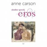 Eros słodko-gorzki - Anne Carson | mała okładka