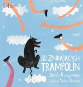 30 znikających trampolin - Dorota Kassjanowicz   mała okładka