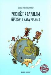 Podróże z pazurem Historia łapą pisana Księga 1 - Miklaszewska Izabella, Miklaszewski Piotr | mała okładka