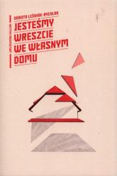 Jesteśmy wreszcie we własnym domu - Dorota Leśniak-Rychlak | mała okładka