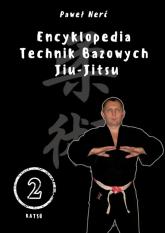 Encyklopedia technik bazowych Jiu-Jitsu. Tom 2 - Paweł Nerć | mała okładka
