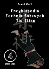 Encyklopedia technik bazowych Jiu-Jitsu. Tom 4 - Paweł Nerć | mała okładka