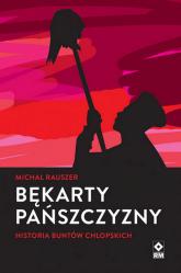 Bękarty pańszczyzny Historia buntów chłopskich - Michał Rauszer | mała okładka