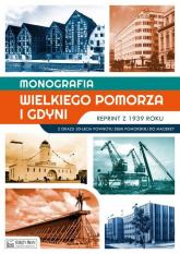 Monografia Wielkiego Pomorza i Gdyni reprint z 1939 roku Z okazji 20-lecia powrotu Ziemi Pomorskiej do Macierzy -  | mała okładka