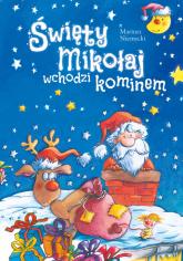 Święty Mikołaj wchodzi kominem - Mariusz Niemycki | mała okładka