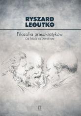 Filozofia presokratyków Od Talesa do Demokryta - Ryszard Legutko | mała okładka
