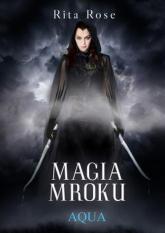 Magia Mroku Aqua - Rose Rita | mała okładka