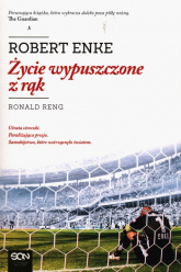 Życie wypuszczone z rąk - Robert Enke | mała okładka