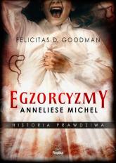 Egzorcyzmy Anneliese Michel Historia prawdziwa - Felicitas D. Goodman | mała okładka